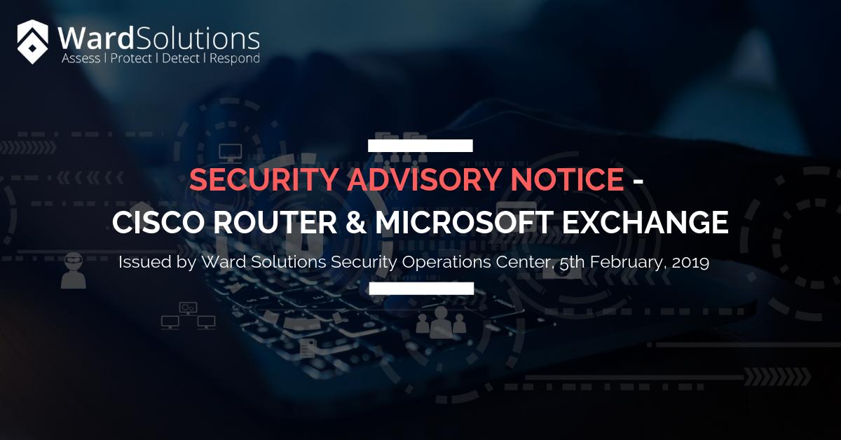 Security Advisory Notice- Cisco Router & Microsoft Exchange