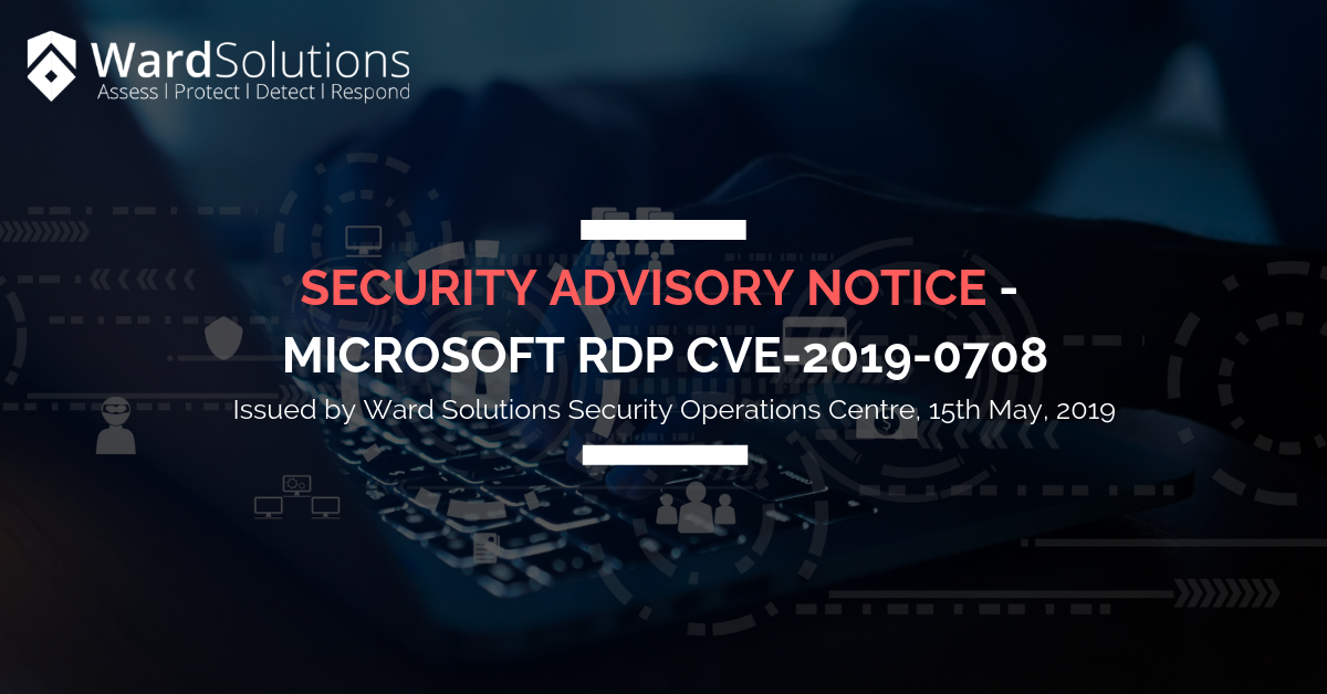 Security Advisory Notice – Microsoft RDP CVE-2019-0708