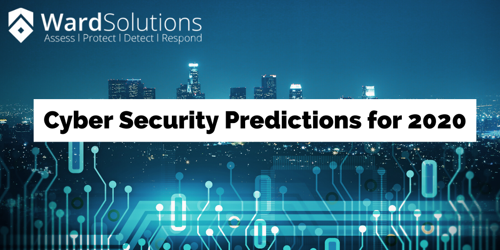 Cyber Security Predictions for 2020