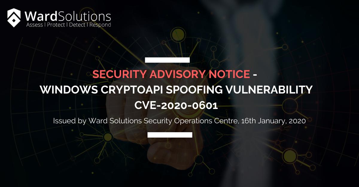 Security Advisory Notice – Windows CryptoAPI Spoofing Vulnerability CVE-2020-0601