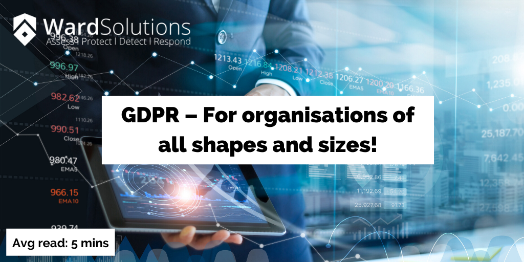 GDPR – for organisations of all shapes and sizes!