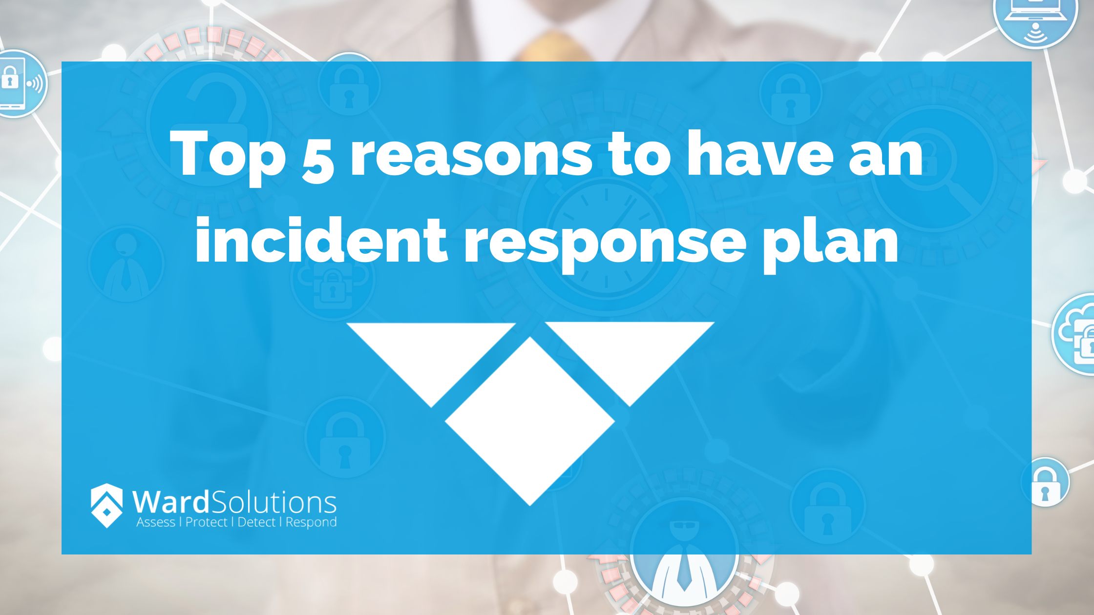 Top 5 reasons to have an incident response plan