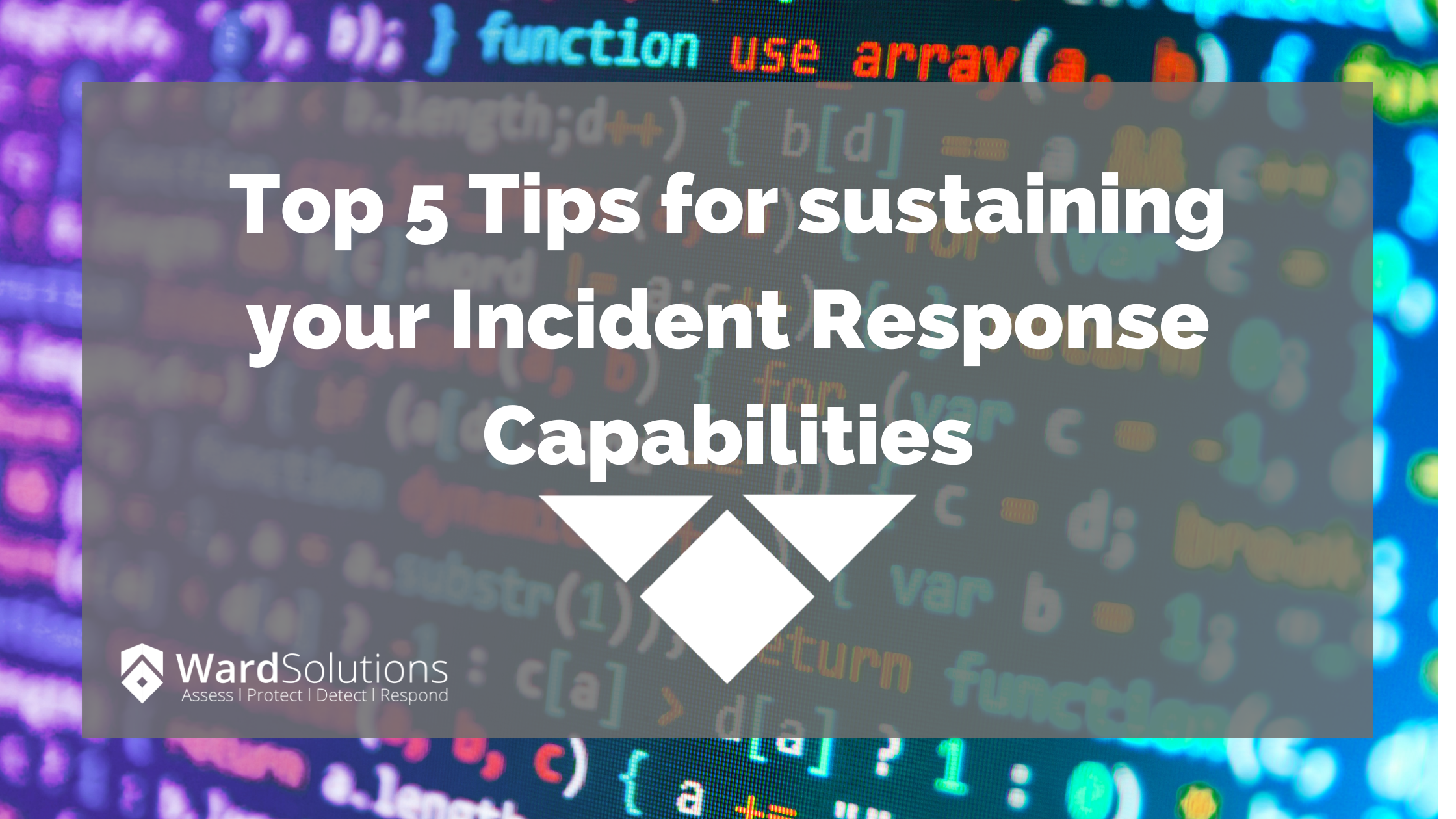 Top 5 Tips for sustaining your Incident Response Capabilities